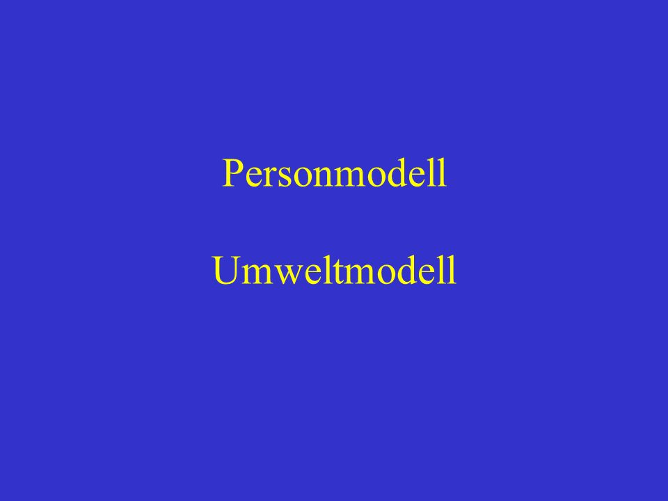 Personmodell Umweltmodell