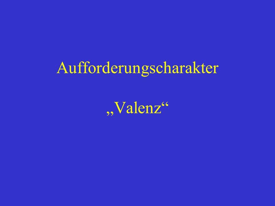 """Aufforderungscharakter """"Valenz"""