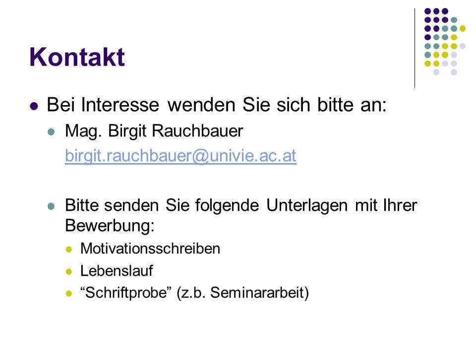 Kontakt Bei Interesse wenden Sie sich bitte an: Mag. Birgit Rauchbauer