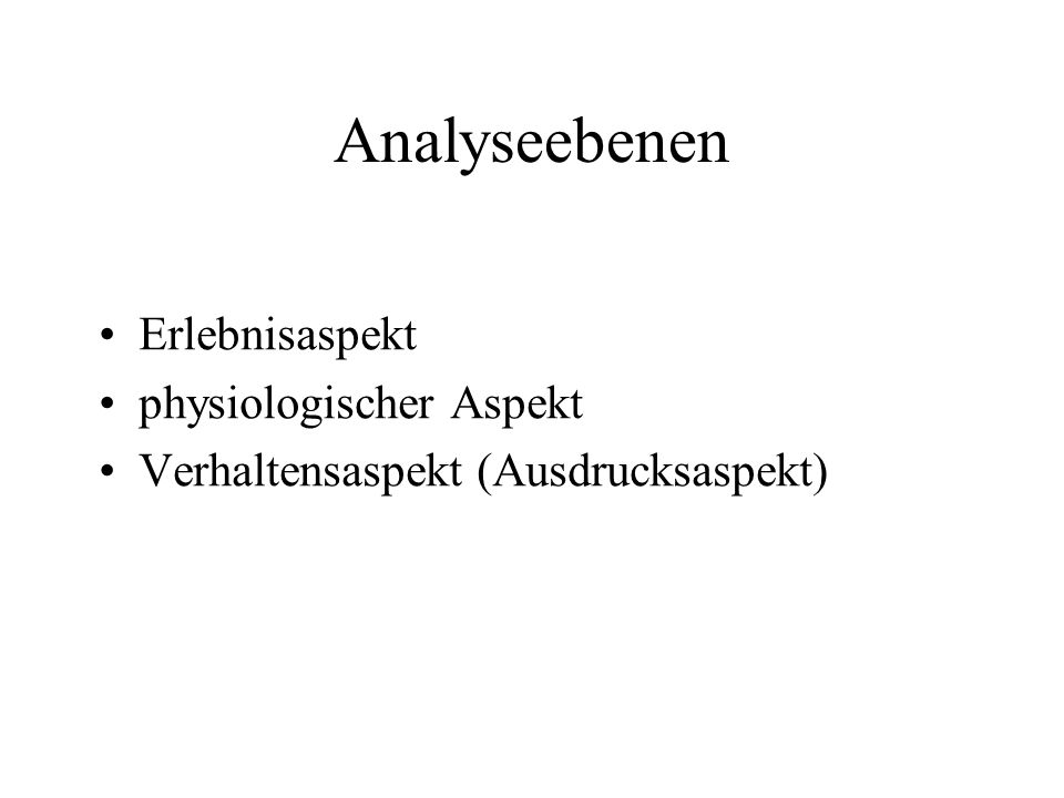 Analyseebenen Erlebnisaspekt physiologischer Aspekt