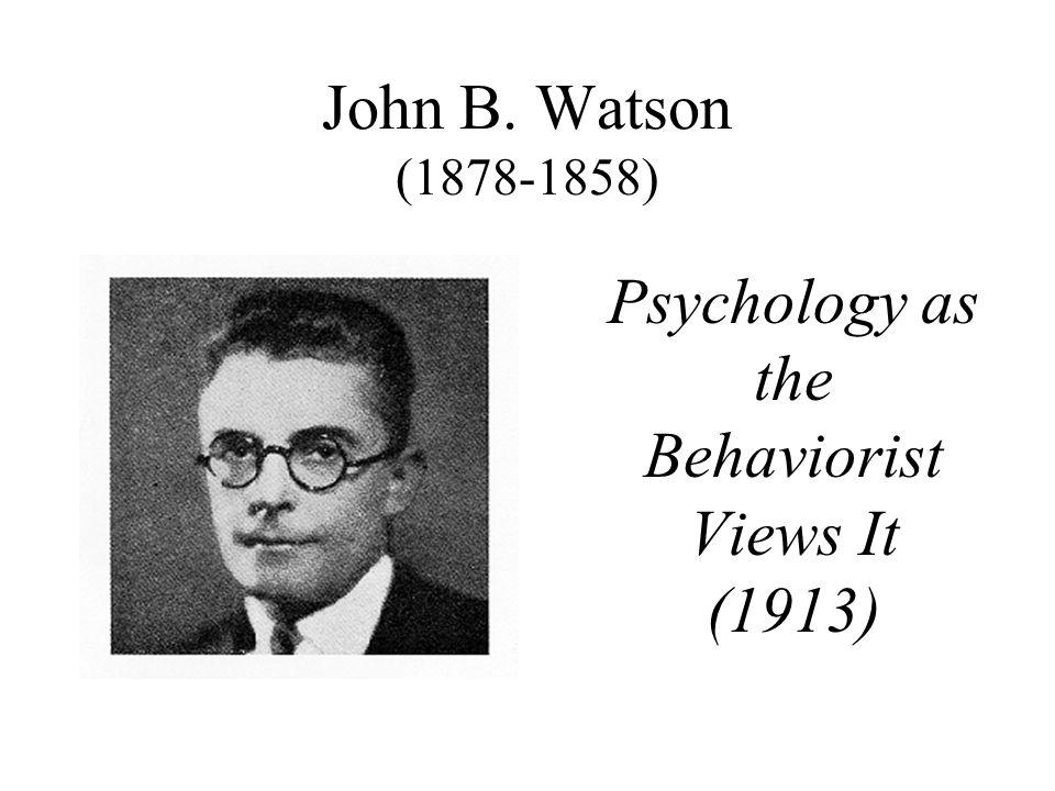 Psychology as the Behaviorist Views It (1913)