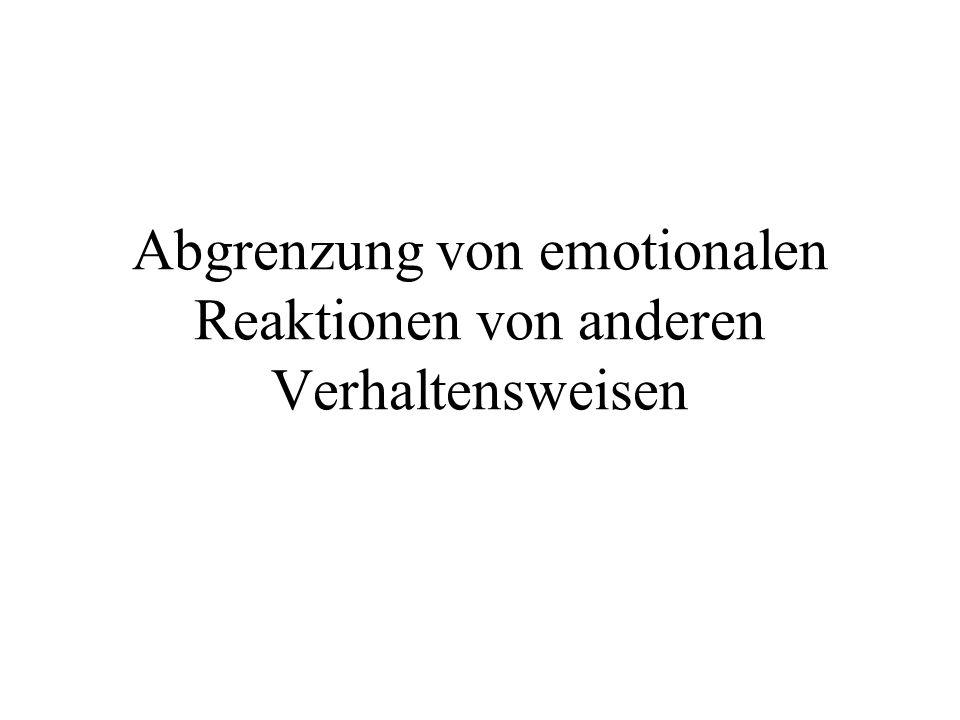 Abgrenzung von emotionalen Reaktionen von anderen Verhaltensweisen