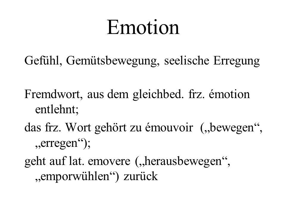 Emotion Gefühl, Gemütsbewegung, seelische Erregung