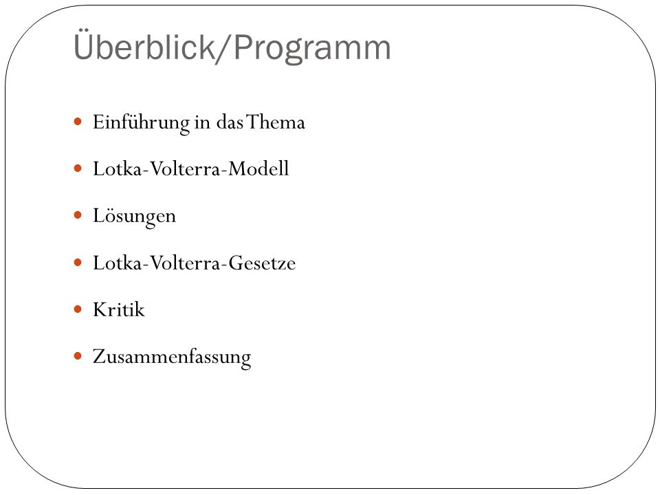 Überblick/Programm Einführung in das Thema Lotka-Volterra-Modell
