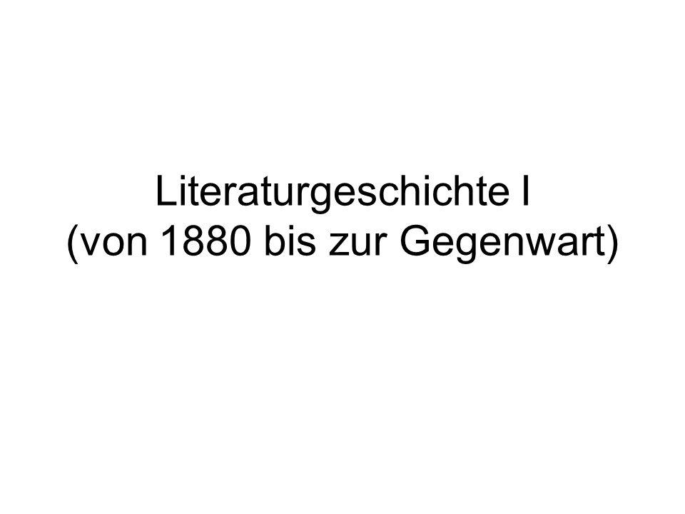 Literaturgeschichte I (von 1880 bis zur Gegenwart)