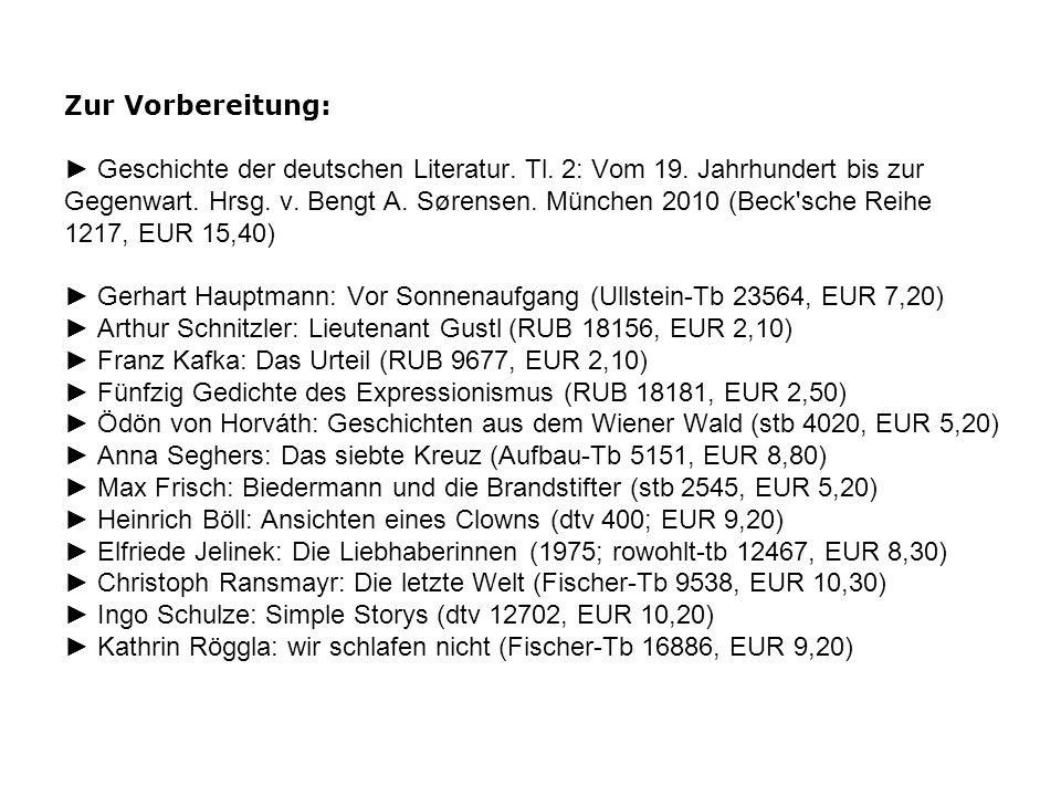 Zur Vorbereitung: ► Geschichte der deutschen Literatur. Tl. 2: Vom 19