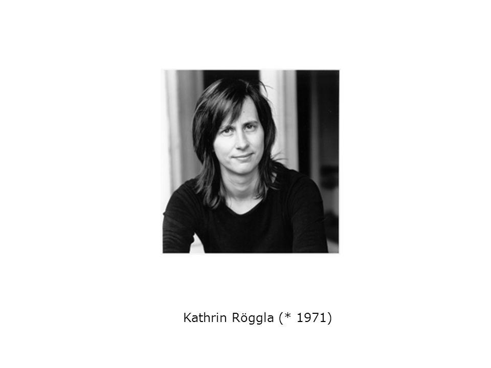 Kathrin Röggla (* 1971)
