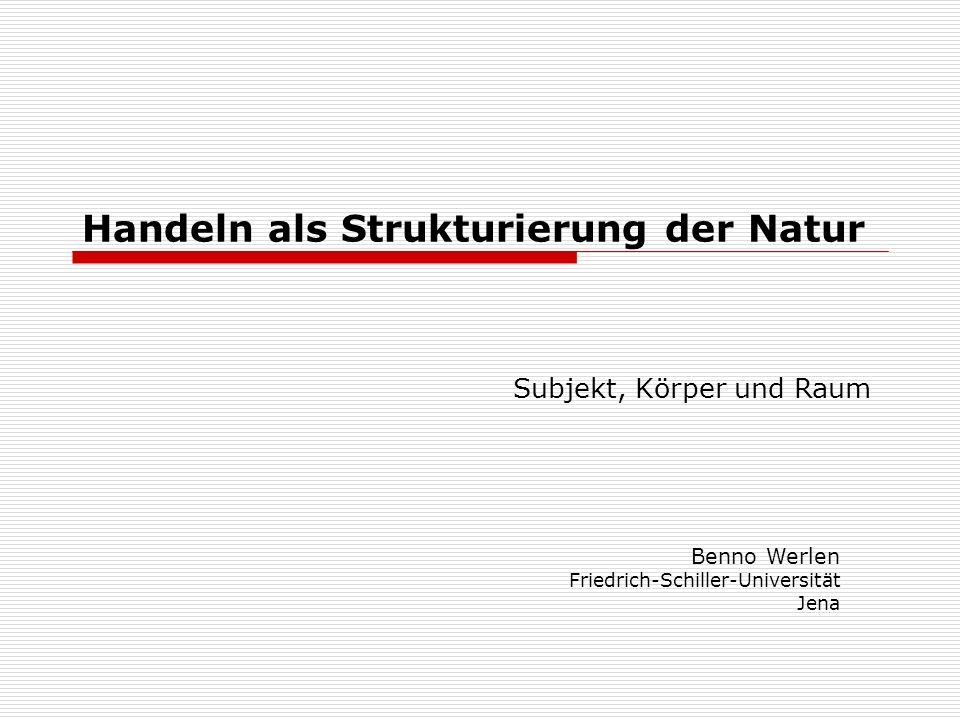 Handeln als Strukturierung der Natur