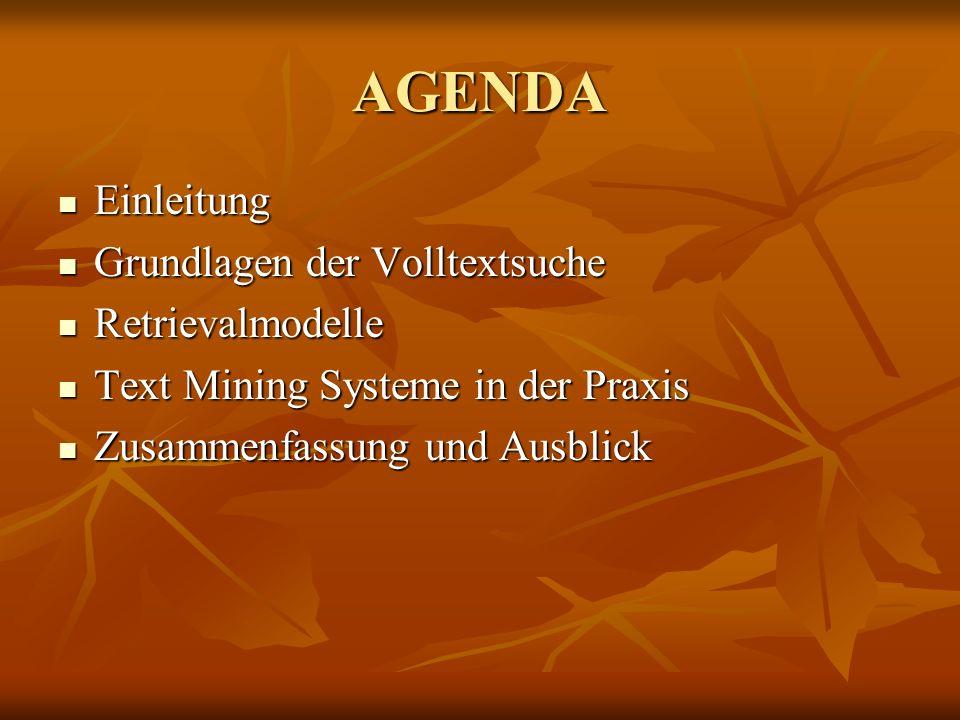 AGENDA Einleitung Grundlagen der Volltextsuche Retrievalmodelle