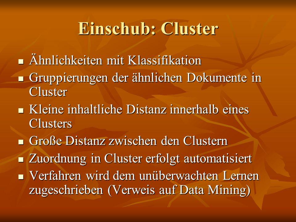 Einschub: Cluster Ähnlichkeiten mit Klassifikation