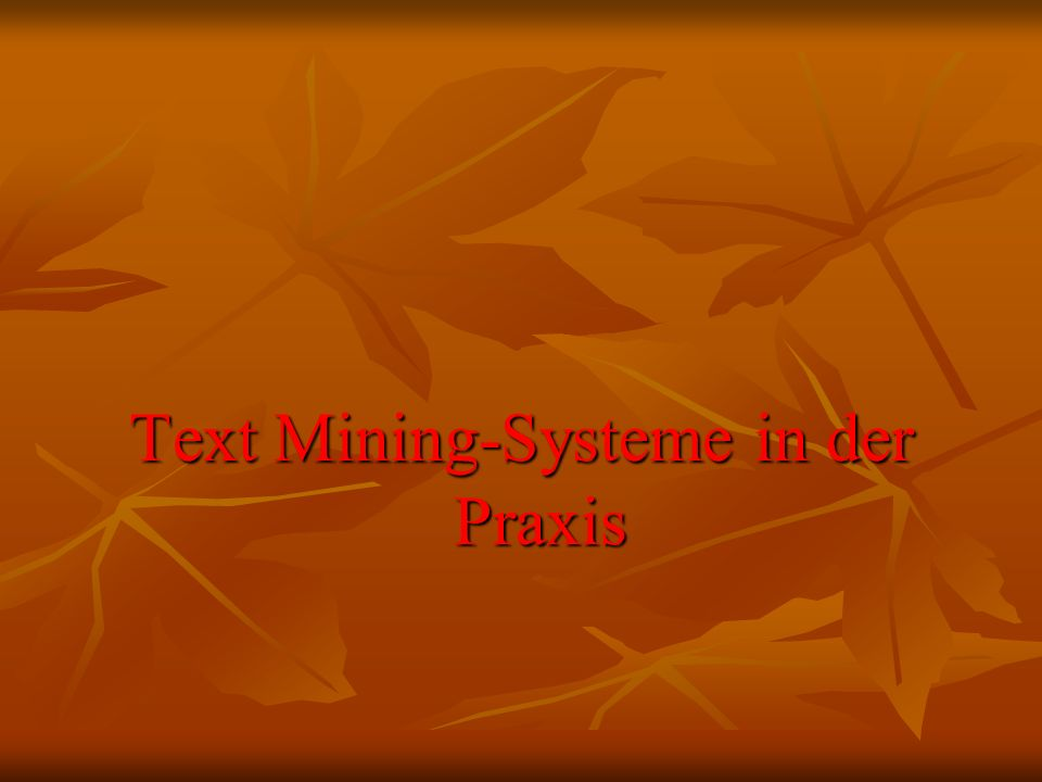 Text Mining-Systeme in der Praxis
