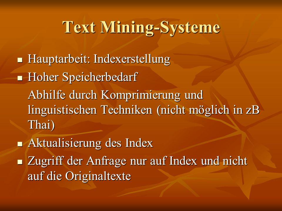 Text Mining-Systeme Hauptarbeit: Indexerstellung Hoher Speicherbedarf