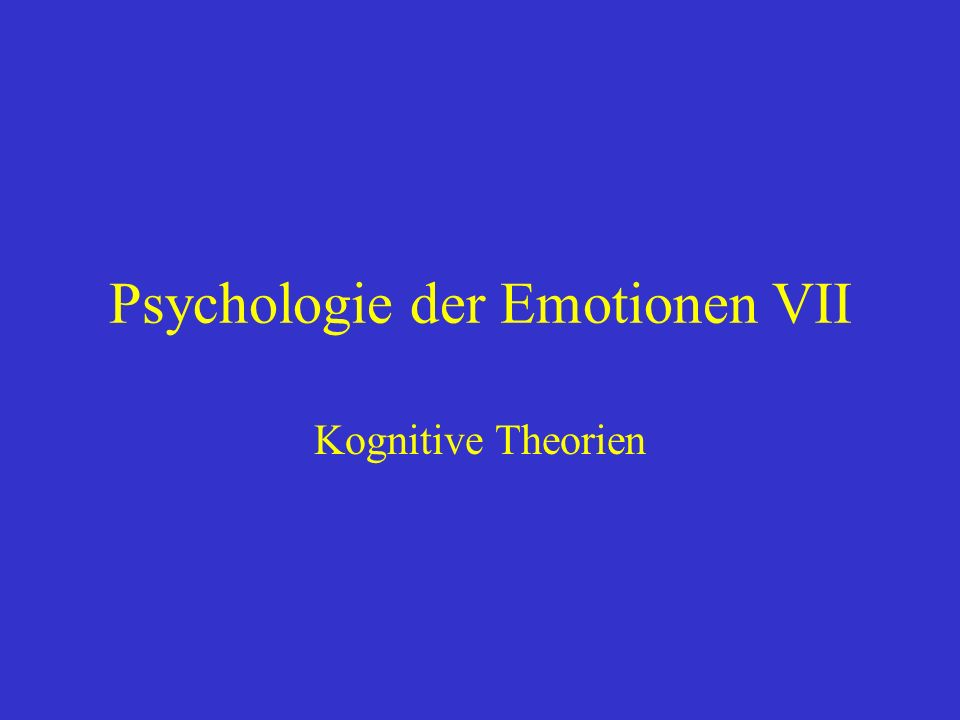 Psychologie der Emotionen VII