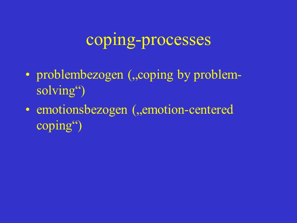 "coping-processes problembezogen (""coping by problem-solving )"