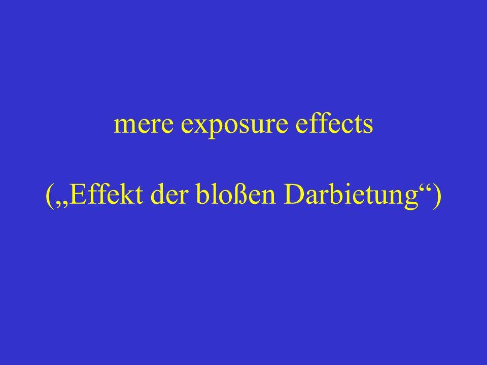 """mere exposure effects (""""Effekt der bloßen Darbietung )"""