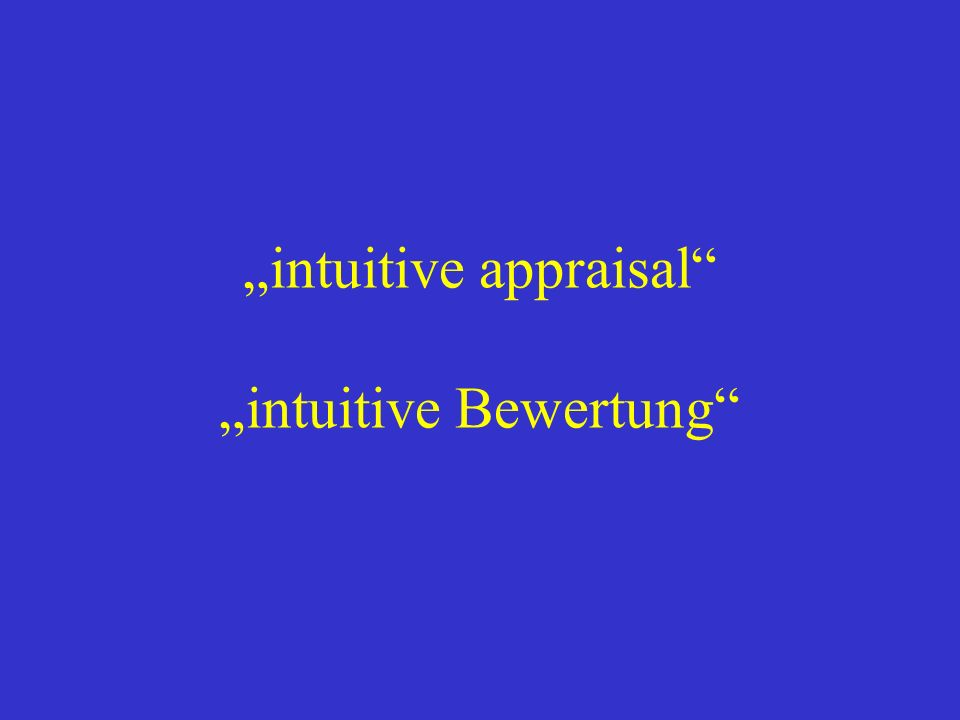 """intuitive appraisal ""intuitive Bewertung"