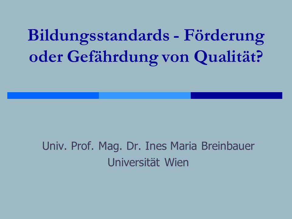 Bildungsstandards - Förderung oder Gefährdung von Qualität