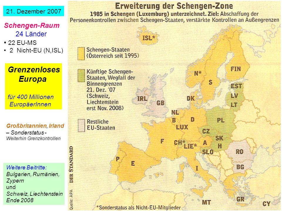 Grenzenloses Europa Schengen-Raum 24 Länder 22 EU-MS 21. Dezember 2007