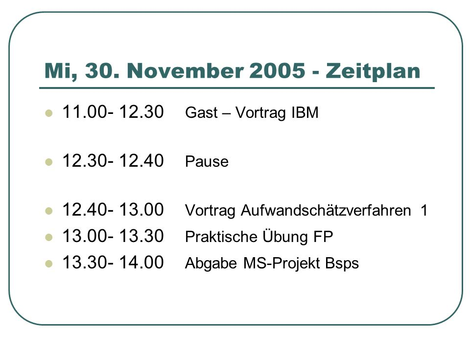 Mi, 30. November 2005 - Zeitplan 11.00- 12.30 Gast – Vortrag IBM