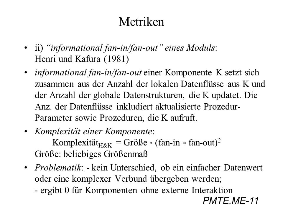 Metrikenii) informational fan-in/fan-out eines Moduls: Henri und Kafura (1981)