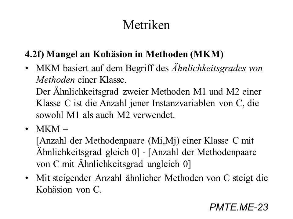 Metriken 4.2f) Mangel an Kohäsion in Methoden (MKM)