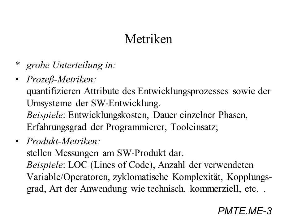 Metriken grobe Unterteilung in: