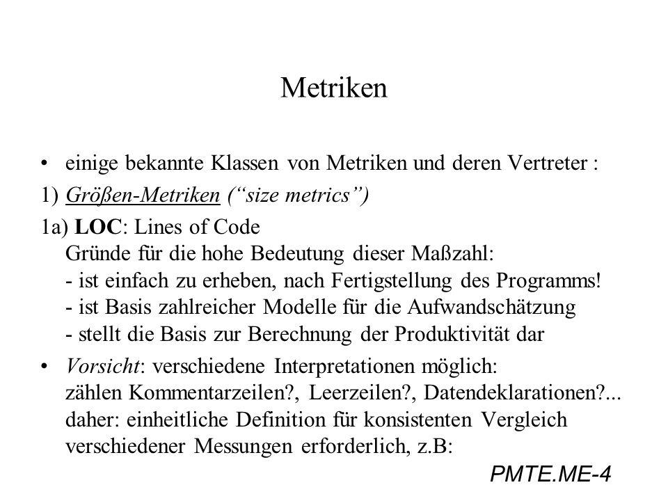 Metriken einige bekannte Klassen von Metriken und deren Vertreter :