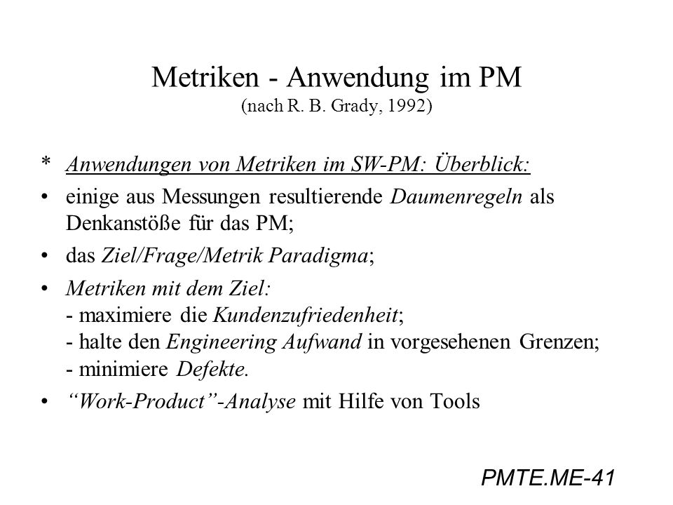 Metriken - Anwendung im PM (nach R. B. Grady, 1992)