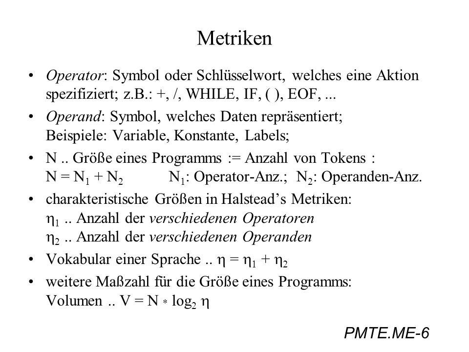 Metriken Operator: Symbol oder Schlüsselwort, welches eine Aktion spezifiziert; z.B.: +, /, WHILE, IF, ( ), EOF, ...