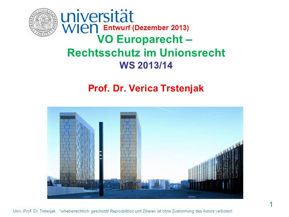 Entwurf (Dezember 2013) VO Europarecht – Rechtsschutz im Unionsrecht WS 2013/14 Prof. Dr. Verica Trstenjak