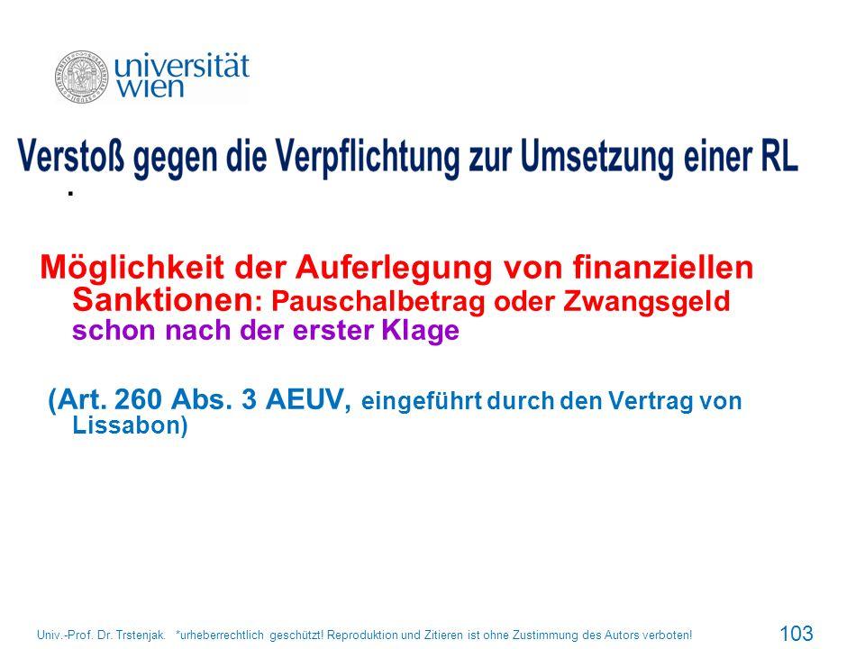 . Möglichkeit der Auferlegung von finanziellen Sanktionen: Pauschalbetrag oder Zwangsgeld schon nach der erster Klage.