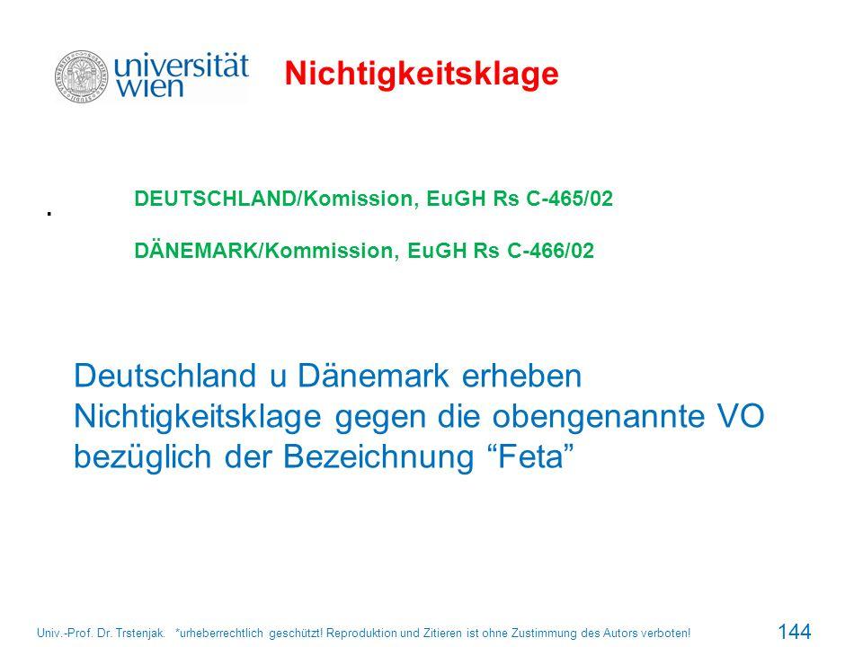 Nichtigkeitsklage DEUTSCHLAND/Komission, EuGH Rs C-465/02. DÄNEMARK/Kommission, EuGH Rs C-466/02. .