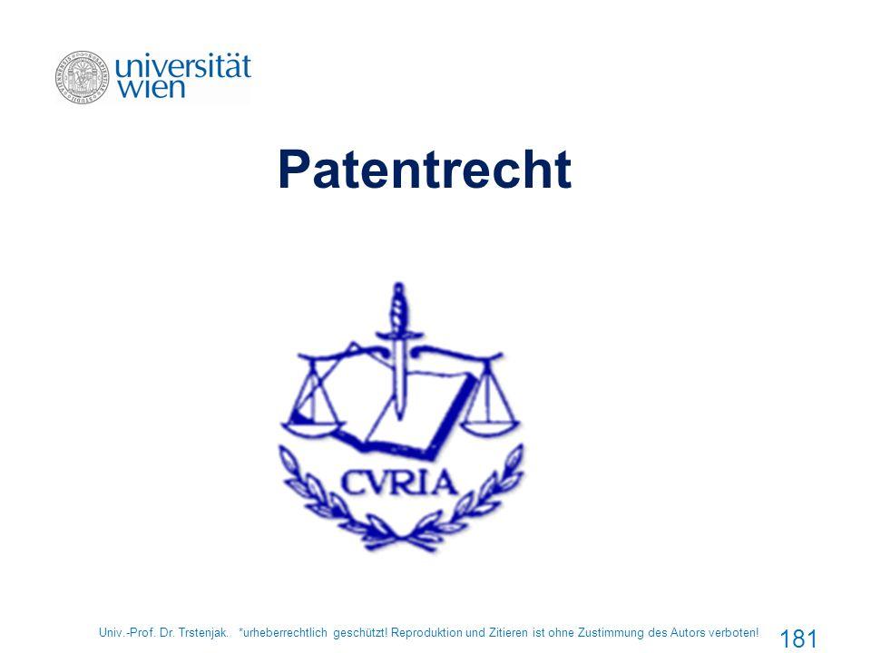 Patentrecht Univ.-Prof. Dr. Trstenjak. *urheberrechtlich geschützt.