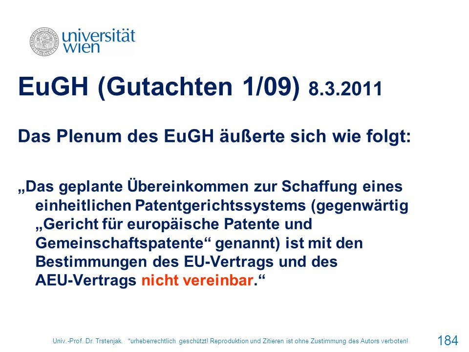 EuGH (Gutachten 1/09) 8.3.2011 Das Plenum des EuGH äußerte sich wie folgt: