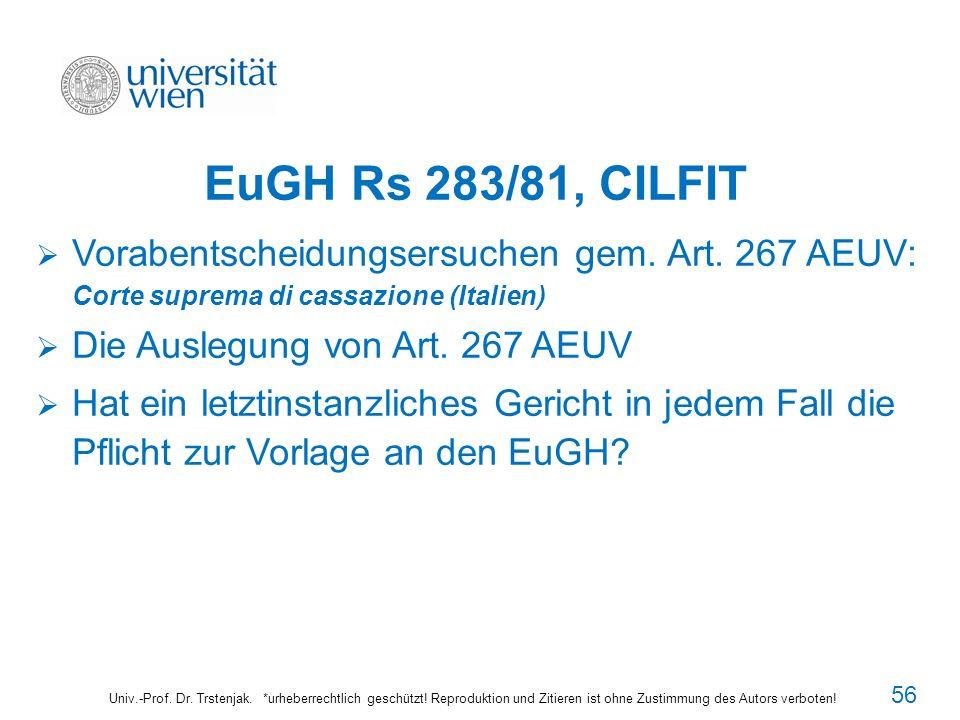 EuGH Rs 283/81, CILFIT Vorabentscheidungsersuchen gem. Art. 267 AEUV: Corte suprema di cassazione (Italien)