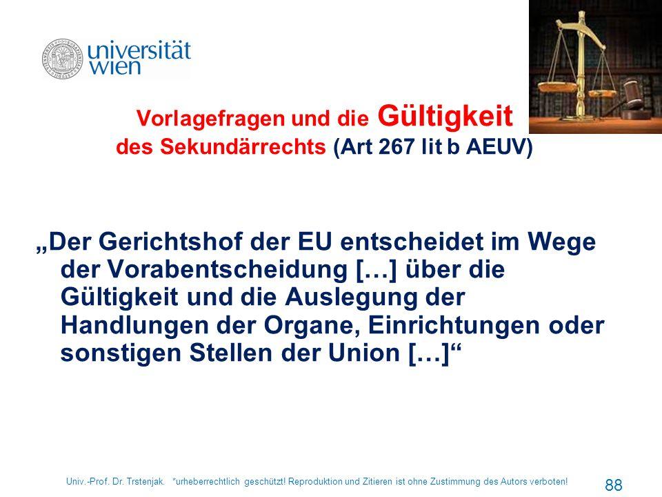 Vorlagefragen und die Gültigkeit des Sekundärrechts (Art 267 lit b AEUV)