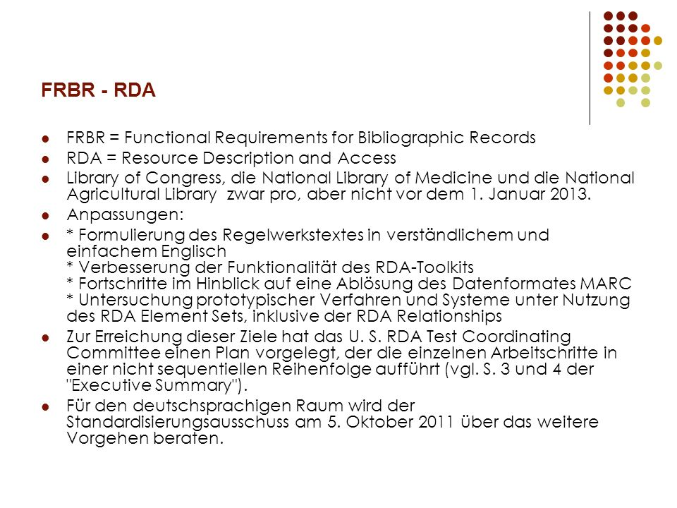 FRBR - RDA FRBR = Functional Requirements for Bibliographic Records