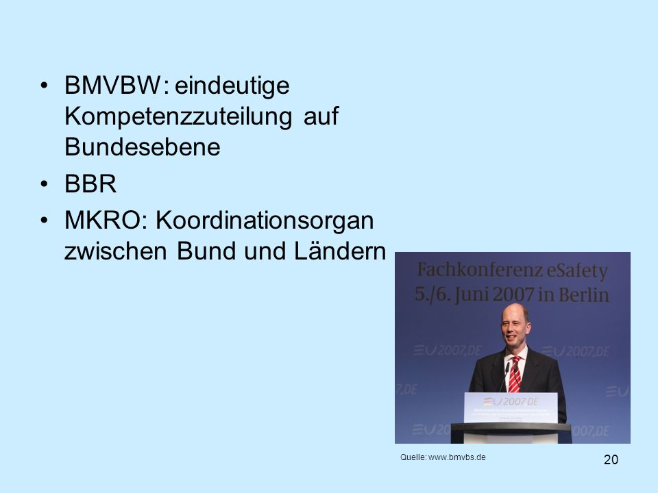 BMVBW: eindeutige Kompetenzzuteilung auf Bundesebene