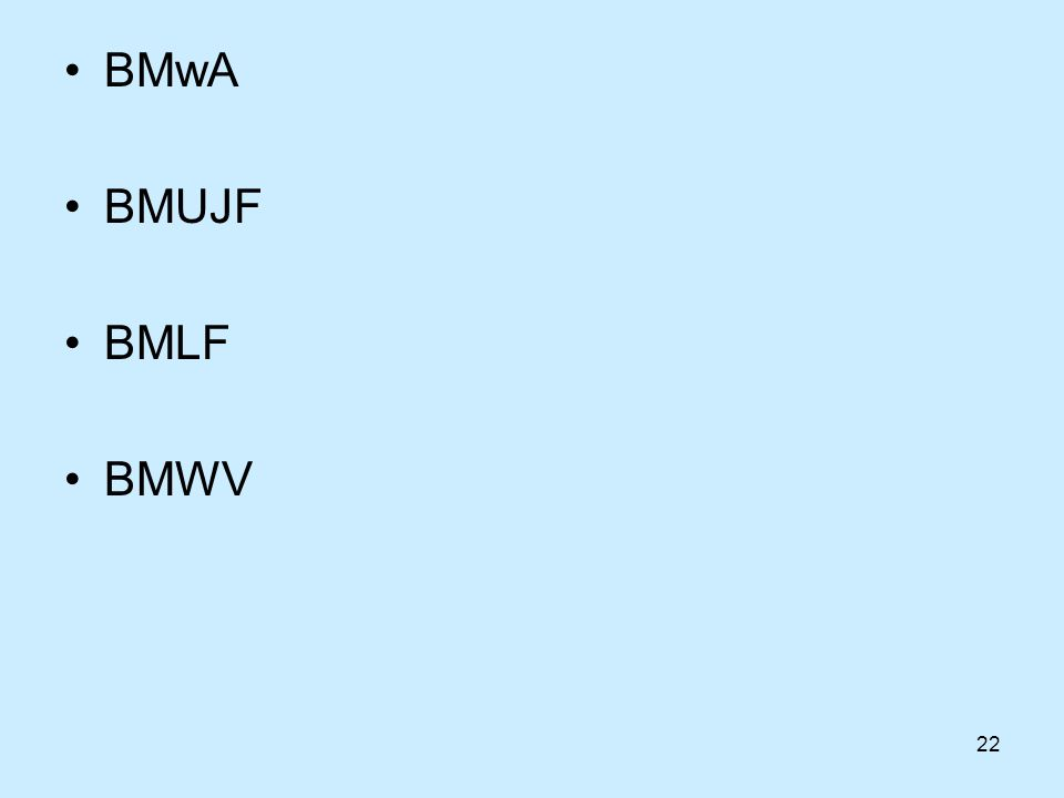 BMwA BMUJF BMLF BMWV