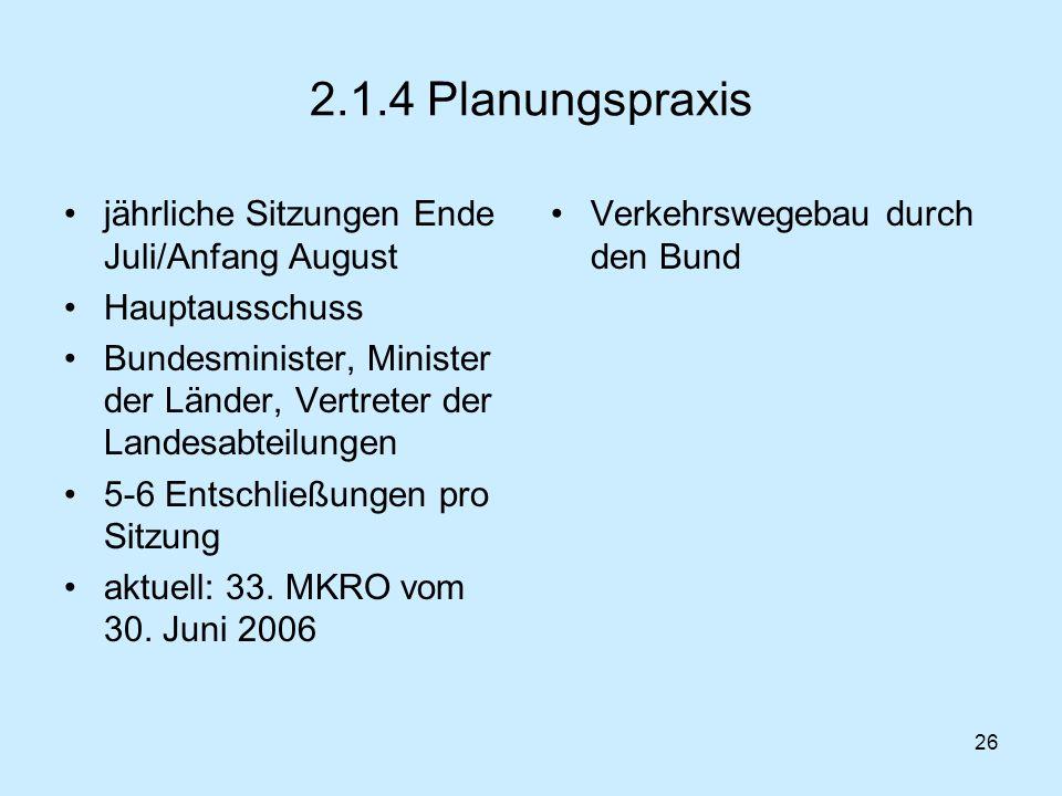 2.1.4 Planungspraxis jährliche Sitzungen Ende Juli/Anfang August
