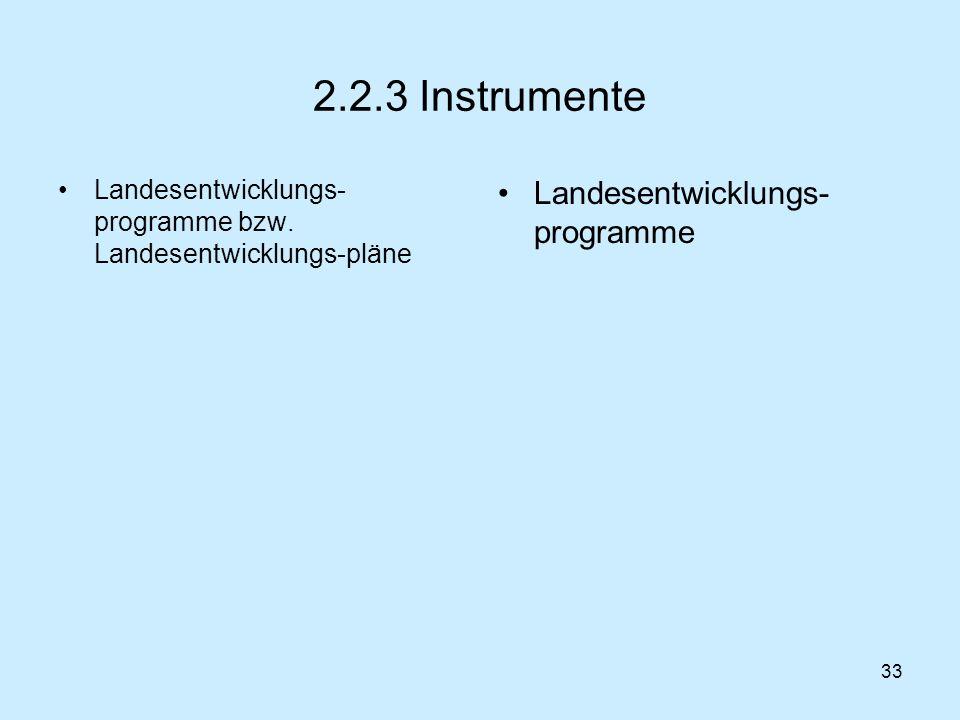 2.2.3 Instrumente Landesentwicklungs-programme