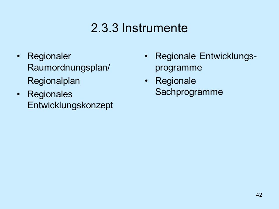 2.3.3 Instrumente Regionaler Raumordnungsplan/ Regionalplan