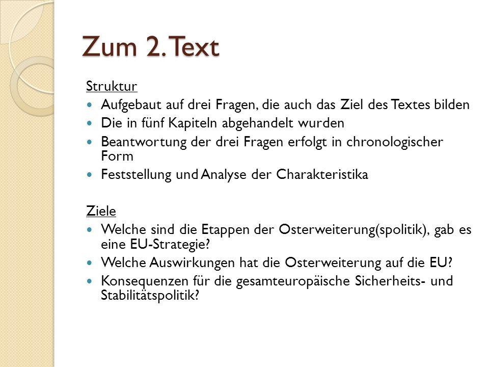 Zum 2. Text Struktur Aufgebaut auf drei Fragen, die auch das Ziel des Textes bilden. Die in fünf Kapiteln abgehandelt wurden.