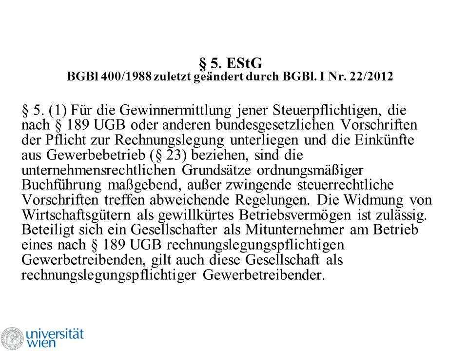§ 5. EStG BGBl 400/1988 zuletzt geändert durch BGBl. I Nr. 22/2012