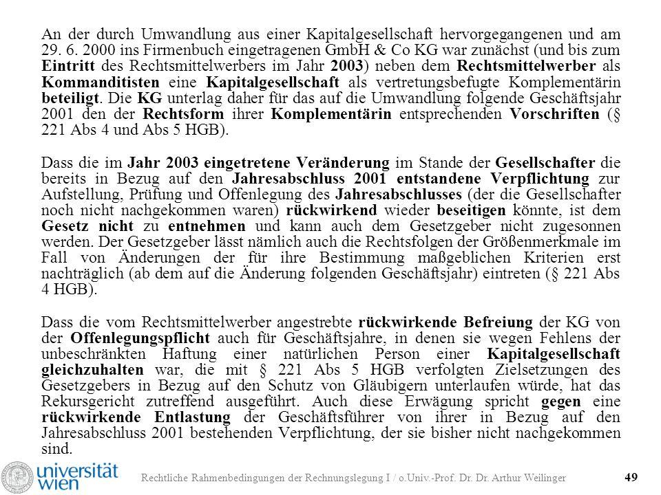 An der durch Umwandlung aus einer Kapitalgesellschaft hervorgegangenen und am 29. 6. 2000 ins Firmenbuch eingetragenen GmbH & Co KG war zunächst (und bis zum Eintritt des Rechtsmittelwerbers im Jahr 2003) neben dem Rechtsmittelwerber als Kommanditisten eine Kapitalgesellschaft als vertretungsbefugte Komplementärin beteiligt. Die KG unterlag daher für das auf die Umwandlung folgende Geschäftsjahr 2001 den der Rechtsform ihrer Komplementärin entsprechenden Vorschriften (§ 221 Abs 4 und Abs 5 HGB).