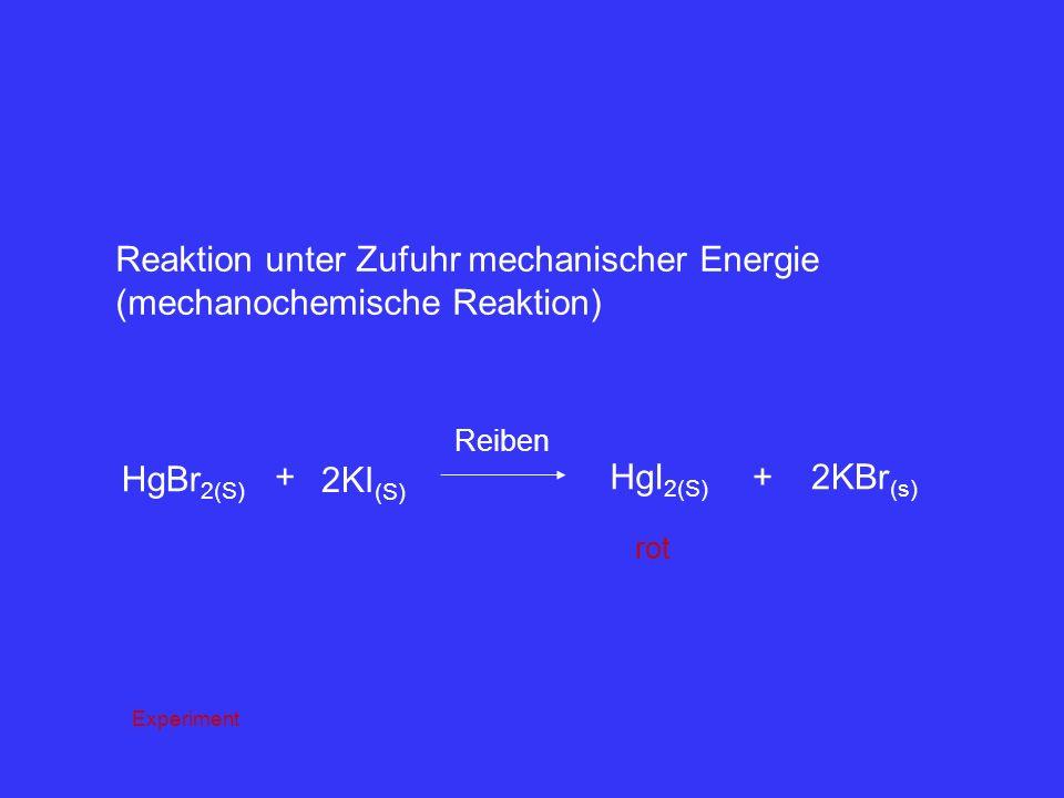 Reaktion unter Zufuhr mechanischer Energie (mechanochemische Reaktion)