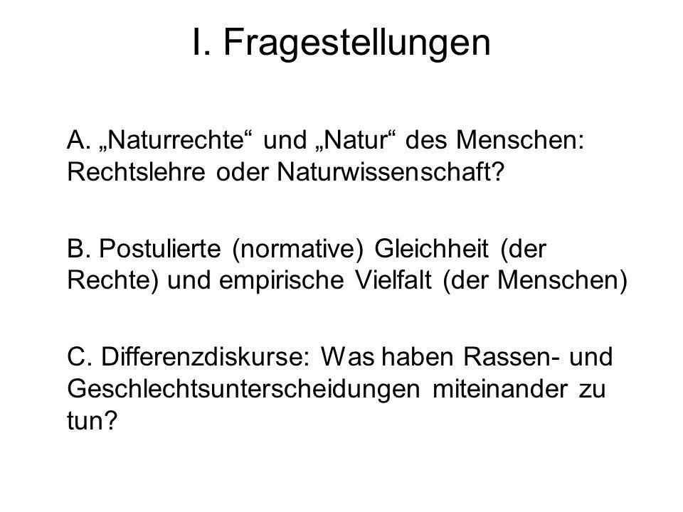 """I. Fragestellungen A. """"Naturrechte und """"Natur des Menschen: Rechtslehre oder Naturwissenschaft"""