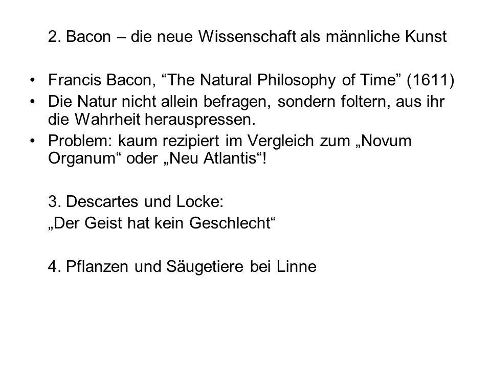 2. Bacon – die neue Wissenschaft als männliche Kunst
