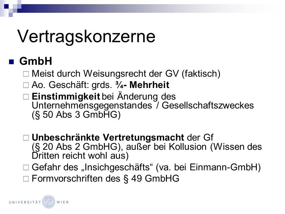 Vertragskonzerne GmbH Meist durch Weisungsrecht der GV (faktisch)