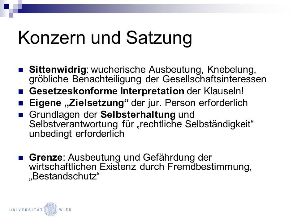 Konzern und Satzung Sittenwidrig: wucherische Ausbeutung, Knebelung, gröbliche Benachteiligung der Gesellschaftsinteressen.